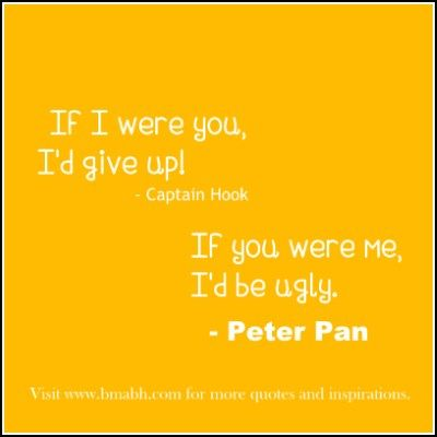 funny Peter Pan Quotes. Follow us at https://www.pinterest.com/bmabh/ for more awesome quotes.