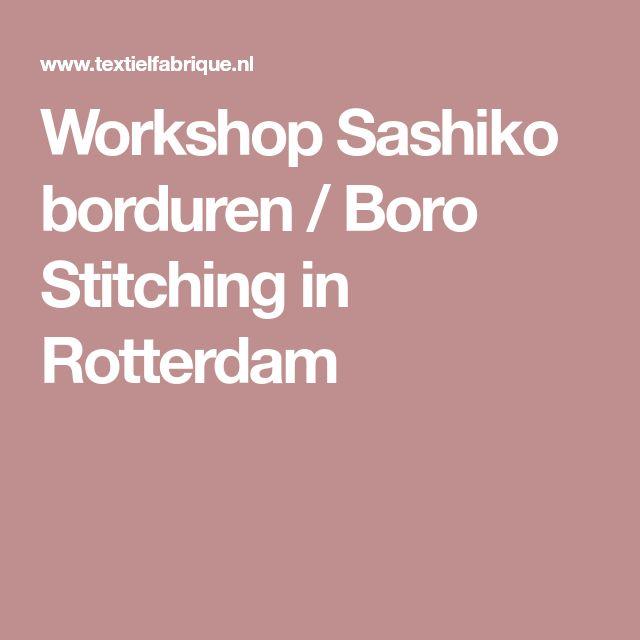 Workshop Sashiko borduren / Boro Stitching in Rotterdam
