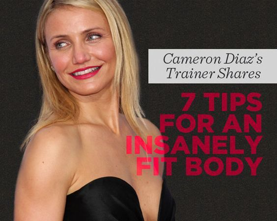 Cameron Diaz's Trainer Shares 7 Tips for an Insanely Fit Body - Get motivated, get fit, and kick your routine up a notch with his smart advice.