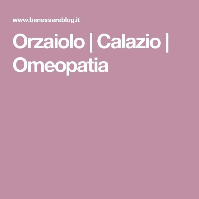 Orzaiolo | Calazio | Omeopatia