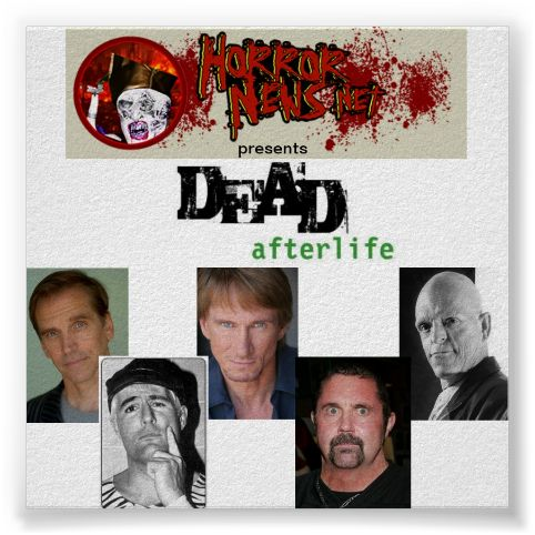 HorrorNews.net presents DEAD afterlife with stars - Bill Moseley, Austin Idol, Bill Oberst Jr., Kane Hodder, and Michael Berryman