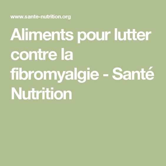 Aliments pour lutter contre la fibromyalgie - Santé Nutrition