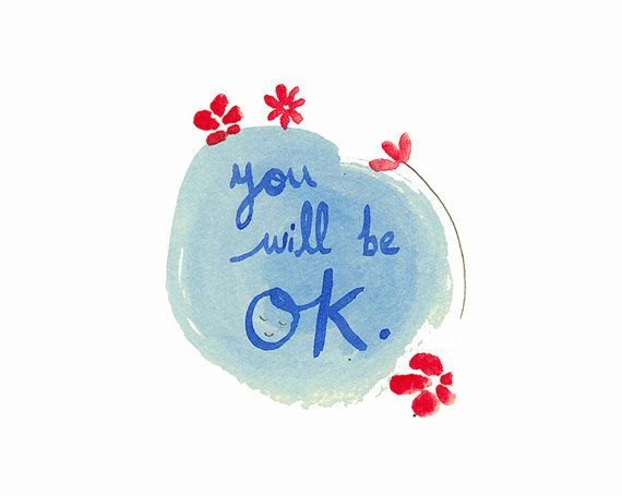 you will be ok art card, ORIGINAL watercolour sympathy card, everything will be ok, inspiration, motivational wall art, affirmation art