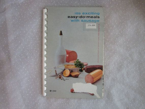 Fun Vintage Cookbook 159 Exciting Easy Do Meals with Sausage $3.99