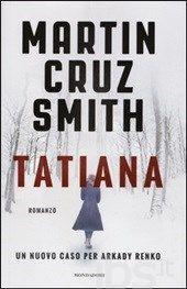 Tatiana - Cruz Smith Martin - Libro - Mondadori - Omnibus - IBS