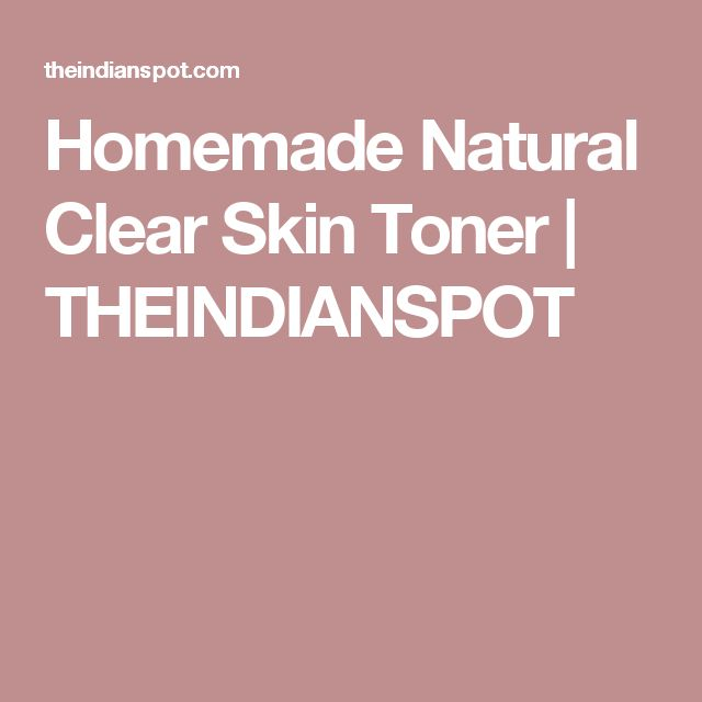 Homemade Natural Clear Skin Toner | THEINDIANSPOT