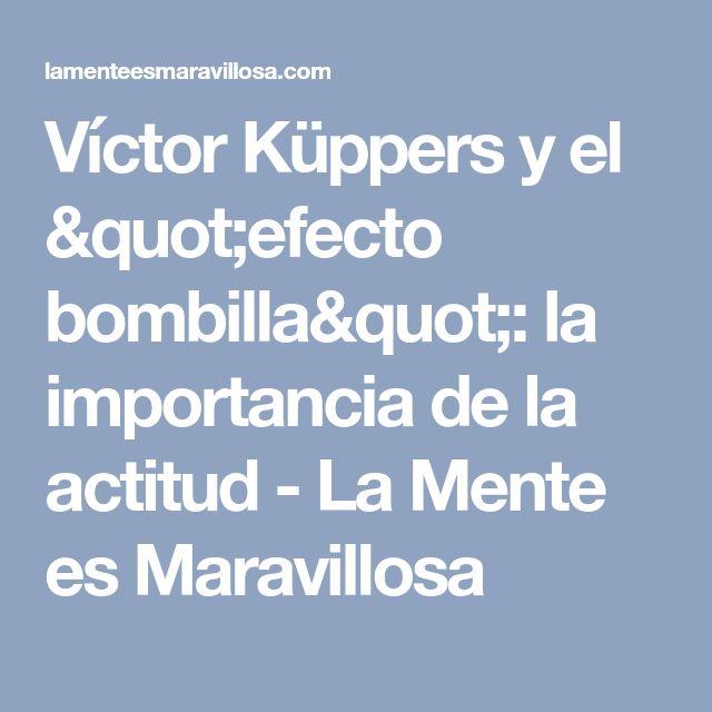 """Víctor Küppers y el """"efecto bombilla"""": la importancia de la actitud - La Mente es Maravillosa"""