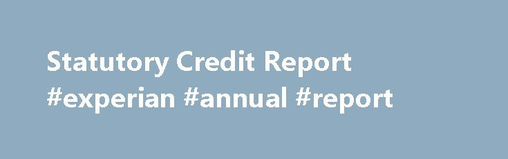 Statutory Credit Report #experian #annual #report http://attorneys.remmont.com/statutory-credit-report-experian-annual-report/  # £2 Statutory Credit Report Your statutory credit report shows your credit history. It contains public and private information recorded in your name and is available to authorised lenders that (...Read More)