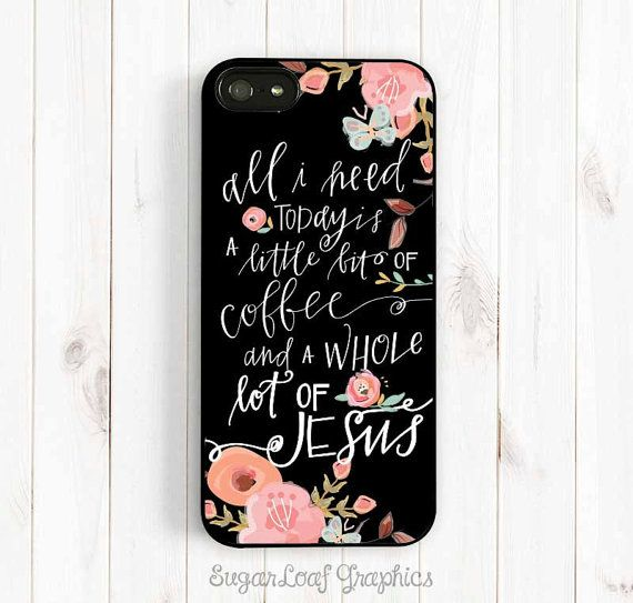 """""""All I need is a little bit of coffee and a whole lot of Jesus. Inspirational Quote iPhone Case Christian Quote by theSugarloafBoutique, $15.95"""