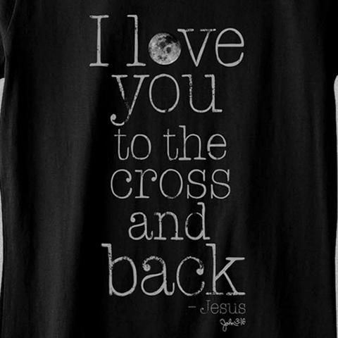 """I Love You To The Cross Relax ladies fit 4.5 oz. 100% ringspun cotton with rib-knit collar for women. """"'Guess how much I love you,' says Little Nutbrown Hare. Little Nutbrown Hare shows his daddy how"""