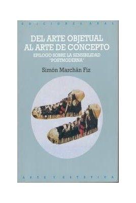 Del arte objetual al arte de concepto ( 1960 - 1974 ); Suárez, Armando ( O.P. ); Madrid Editorial Católica c1963