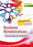 Batería de test correspondiente al temario para la preparación de las oposiciones al Cuerpo de Auxiliares Administrativos de la Junta de Andalucía, por el sistema de turno libre, de acuerdo con el nuevo Programa publicado en el BOJA núm. 248, de 20 de diciembre de 2013.
