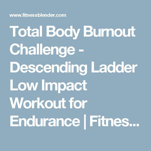 Total Body Burnout Challenge - Descending Ladder Low Impact Workout for Endurance | Fitness Blender