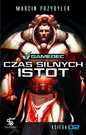 """Marcin Przybyłek, """"Gamedec. Czas silnych istot 2"""", Fabryka Słów, Lublin 2012."""