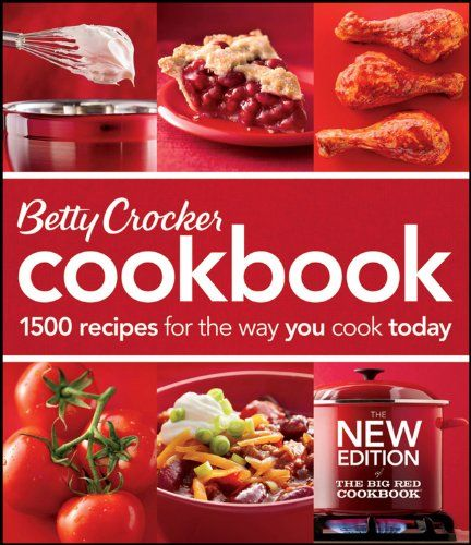 Betty Crocker Cookbook: 1500 Recipes for the Way You Cook Today (Betty Crockers Cookbook) by Betty Crocker Editors