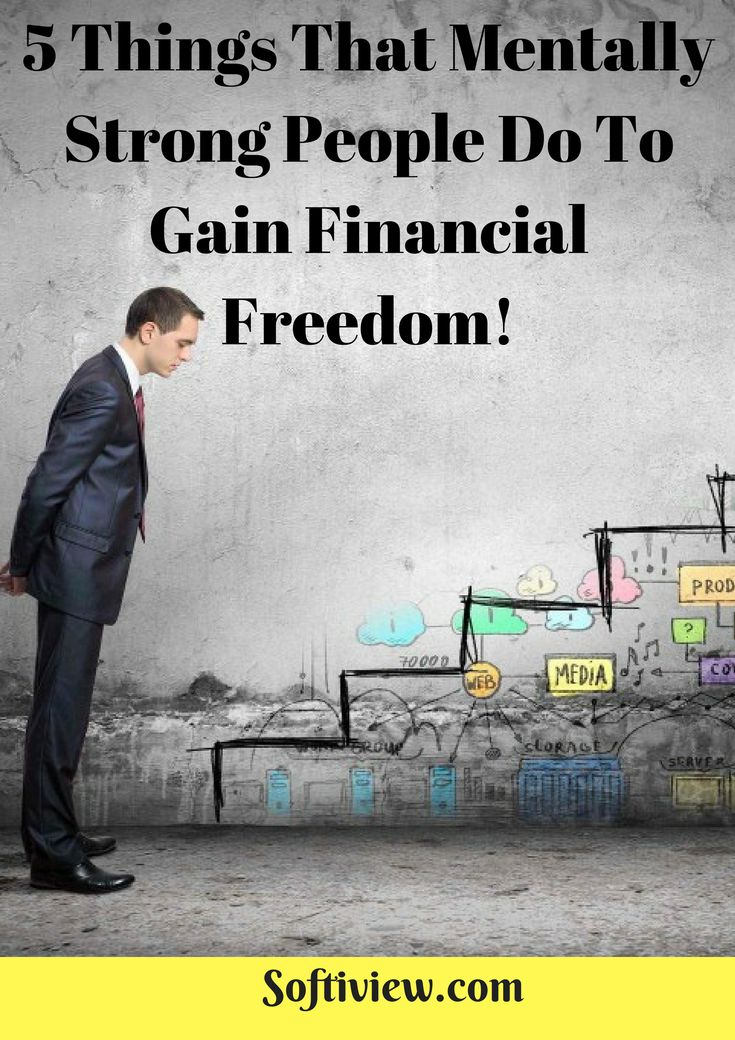 5 Things That Mentally Strong People Do To Gain Financial