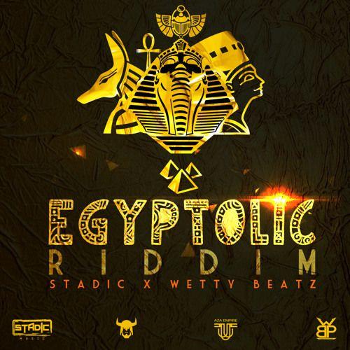 Egyptolic Riddim (Stadic Music / Wetty Beatz)  #BayC #Bay-C #Buffy #Buffy #BunjiGarlin #BunjiGarlin #EgyptolicRiddim #Fay-AnnLyons #Fay-AnnLyons #MsAlysha #MsAlysha #Revelation #Revelation #StadicMusic #WettyBeatz
