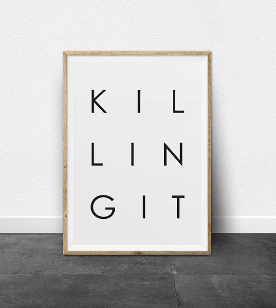 Typography Poster Printable Art Killing It by ThePrintableStudio
