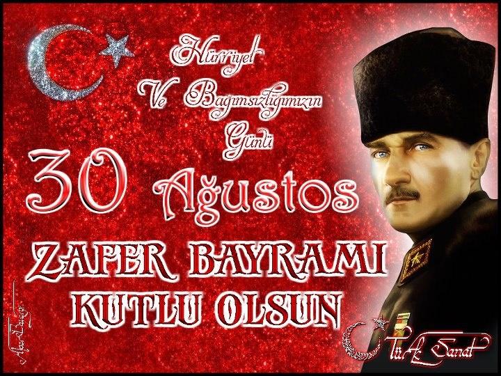 30 Ağustos Zafer Bayramı Kutlu Olsun :)