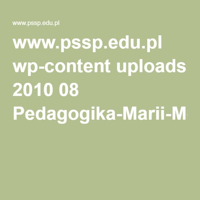 www.pssp.edu.pl wp-content uploads 2010 08 Pedagogika-Marii-Montessori.pdf
