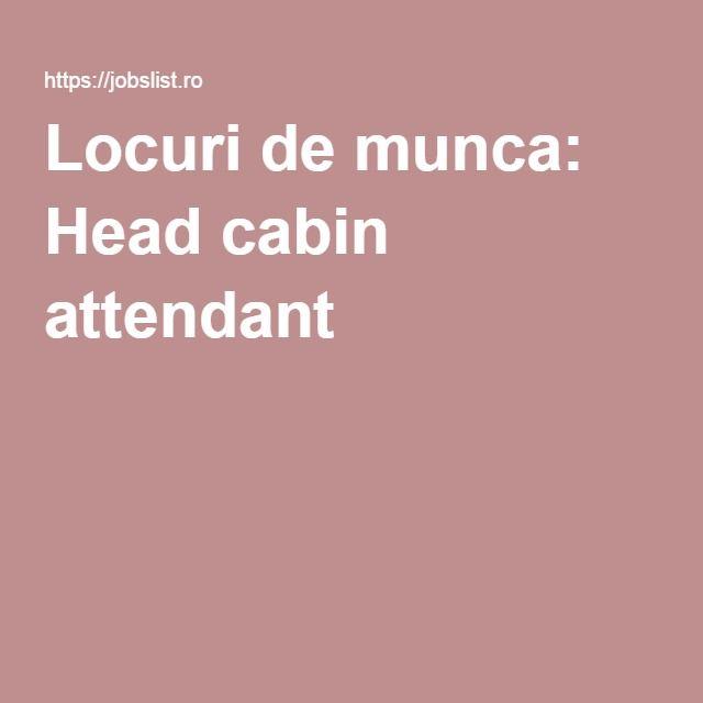 Locuri de munca: Head cabin attendant