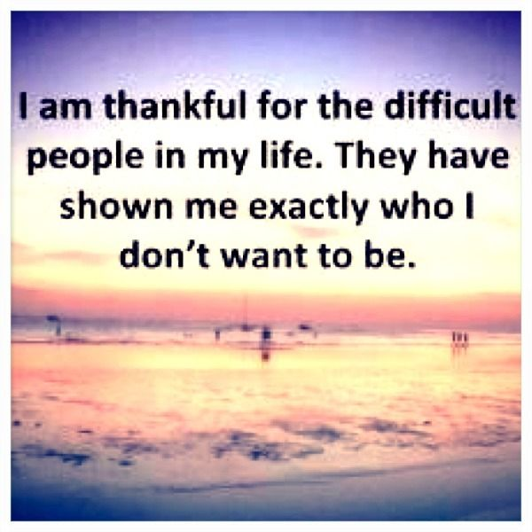 inspiring quotes: Difficult people... ain't that the truth!