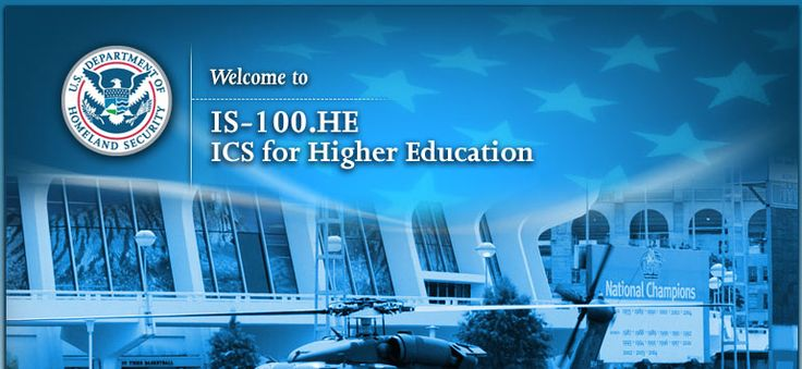 Welcome to IS-100.HE, Introduction to the Incident Command System for Higher Education