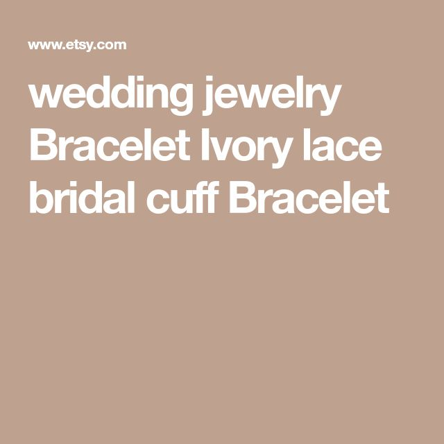 wedding jewelry Bracelet Ivory lace bridal cuff Bracelet