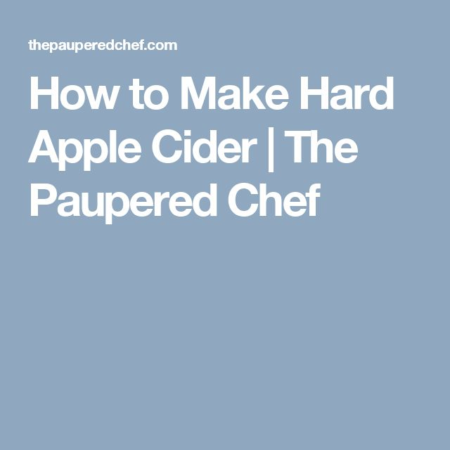 How to Make Hard Apple Cider | The Paupered Chef