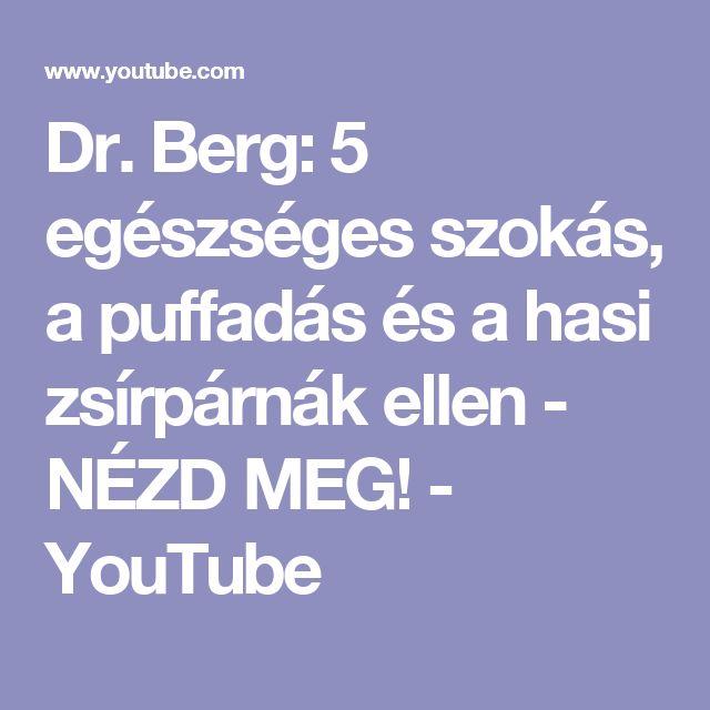 Dr. Berg: 5 egészséges szokás, a puffadás és a hasi zsírpárnák ellen - NÉZD MEG! - YouTube