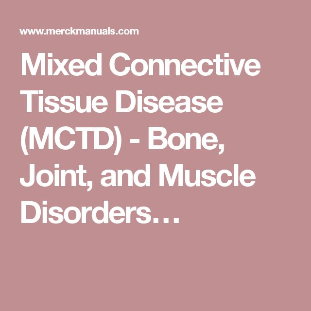 Mixed Connective Tissue Disease (MCTD) - Bone, Joint, and Muscle Disorders…