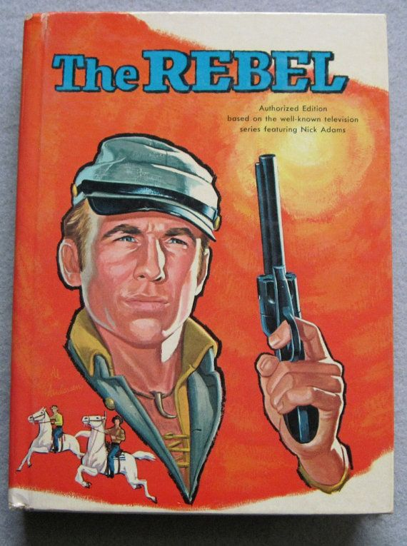This is a great book based on the television series The Rebel with Nick Adams starring as Johnny Yuma in the 1960s. Description from etsy.com. I searched for this on bing.com/images