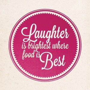 Laughter is brightest where food is best. My friend Becky, also known as the blogger English Mum, loves food. Like REALLY loves food. I've had the good fortune to sit at Becky's dining table with friends laughing and eating. This was for her. Now it's for you too! Super stylish wall print from £25.00.    http://booandboy.co.uk/product/laughter-is-brightest-where-food-is-best/