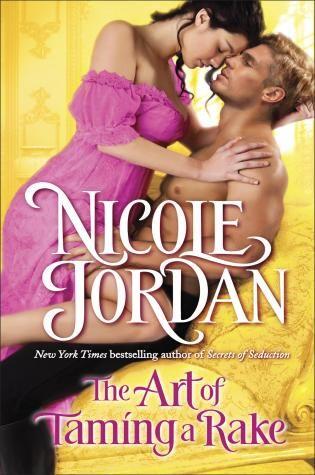 The Art of Taming a Rake, Nicole Jordan~very good read