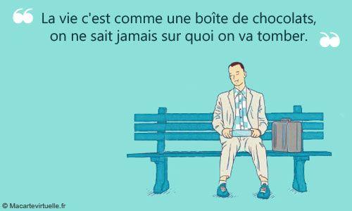 """Citations """"La Vie C'est Comme Une Boite De Chocolats, On Ne Sait Jamais Sur Quoi On Va Tomber"""
