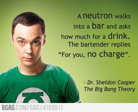 A neutron walks into a bar...