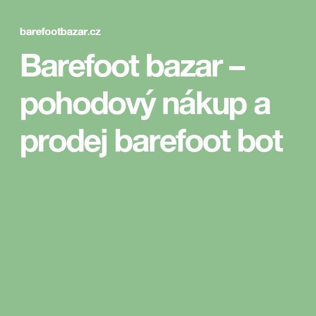 Barefoot bazar – pohodový nákup a prodej barefoot bot