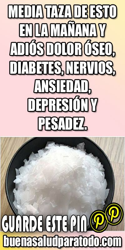 HALF CUP OF THIS IN THE MORNING AND GOODBYE BONE PAIN, DIABETES, NERVES, ANXIETY, DEPRESSION AND PESADEZ  – Remedios caseros