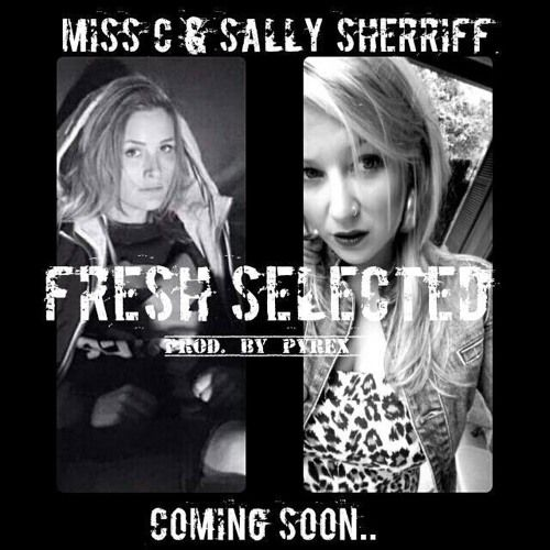 Sally Sherriff  & Miss C - Fresh Selected - audio - single - mp3 - tap2play - Aussie Girls of Hip Hop  #AustralianHipHop  |  #aussiehiphop  |  #AussieGirlsofHipHop   |  #nuerahiphop    |  #aghh  |  #hiphopculture  |  #HipHop  -  Aussie Girls of Hip Hop - #nuera2016 - Nuerahiphop