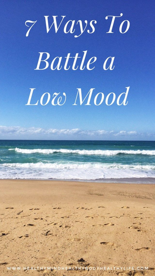 7 ways to Battle a Low Mood – Healthy Mind Healthy Body Healthy Life #healthymind #healthybody #healthyliving #everydayhealth #mentalhealth #mentalhealthawareness #depression #onestepatatime #lowmood #anxiety #recovery #quotes #overcomingdepression #depressiontips #depressionremedies #motivation #support #fightingdepression #depressionfeelings