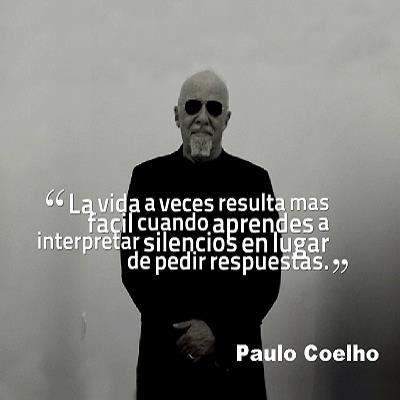 """""""La vida resulta màs fácil cuando aprendes a interpretar silencios en vez de pedir respuestas"""""""