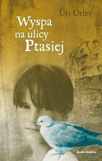"""Przeczytałam książkę: """"Wyspa na ulicy Ptasiej"""" Uri Orlev"""