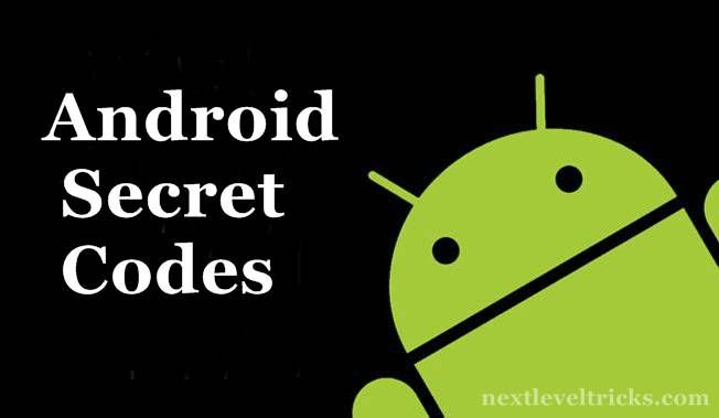 list of all android secret codes for samsung, micromax, lg, zte and sony phones. hidden android codes to access easily to android's features.