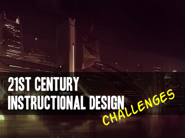 What is the state of instructional design? Our challenges? Ways to move forward and be successful?
