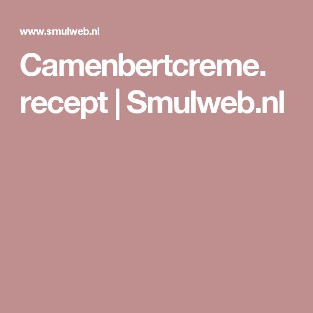 Camenbertcreme. recept | Smulweb.nl