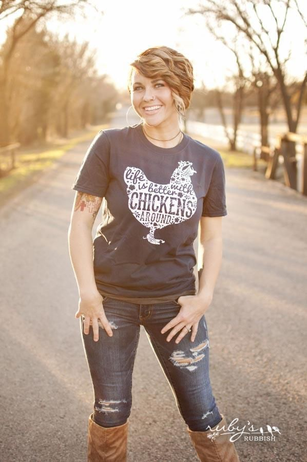 Life is Better with Chickens Around - Southern T-Shirt - Ruby's Rubbish