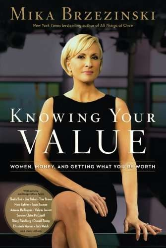 Knowing Your Value by Mika Brzezinski.  I love Morning Joe and MSNBC and her book is about the realization that she was short changing herself in the workplace while others got ahead and made more money because they knew their worth and how to ask for what they wanted and deserved.