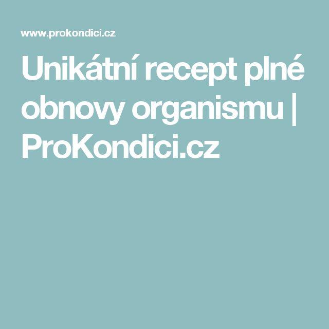 Unikátní recept plné obnovy organismu | ProKondici.cz