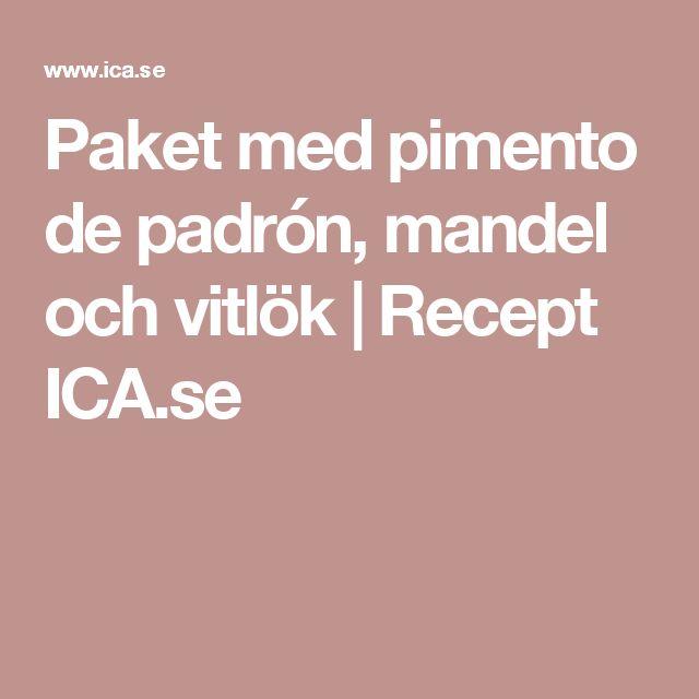 Paket med pimento de padrón, mandel och vitlök | Recept ICA.se