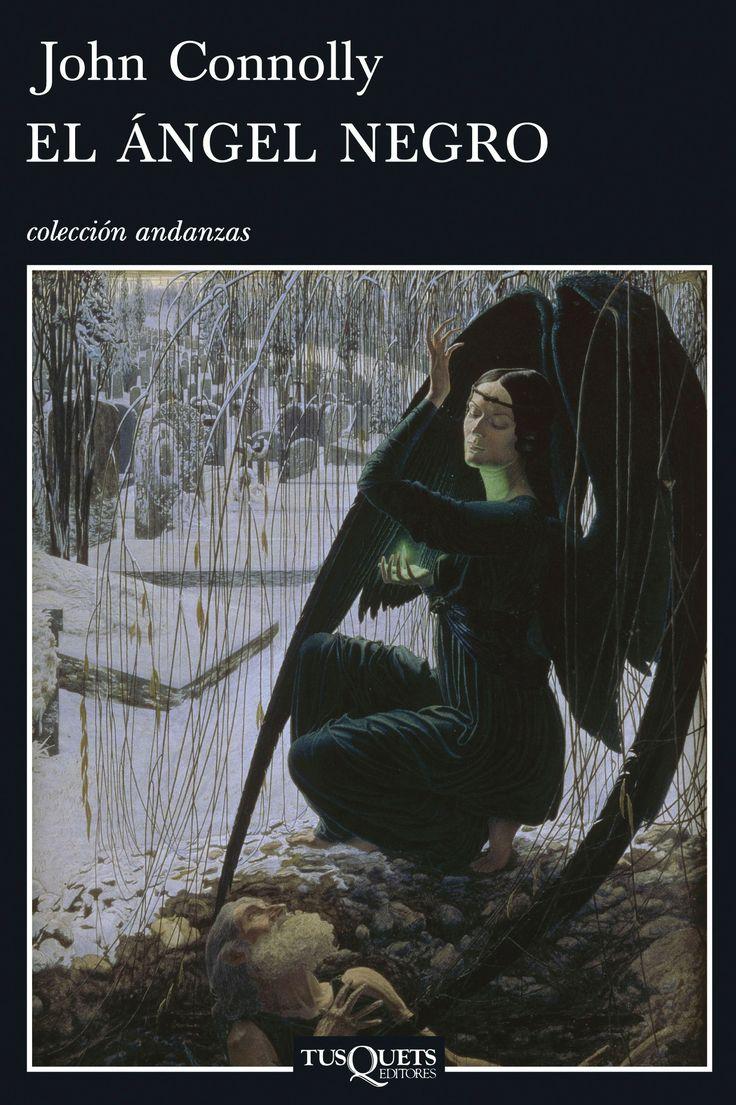 El ángel negro, de John Connolly. El quinto libro de la serie detective Charlie Parker, en el que se funden de manera inquietante la realidad y la fantasma...